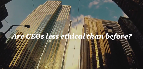 Video: Are CEOs less ethical than before?