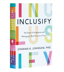 Cover art for Stefanie K. Johnson's Inclusify: The Power of Uniqueness and Belonging to Build Innovative Teams
