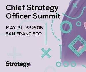 "Chief Strategy Officer Summit -- ""Creating & Implementing Innovative Strategy"" -- May 21-22, 2015"